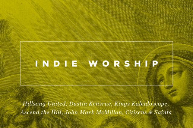 Take Me To Church: Indie Worship