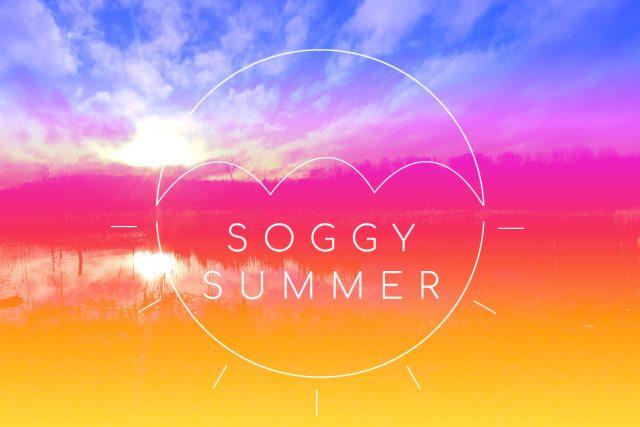 Soggy Summer