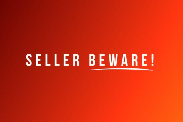 Seller Beware!