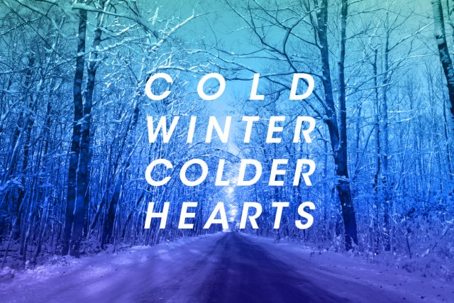 Cold Winter, Colder Hearts